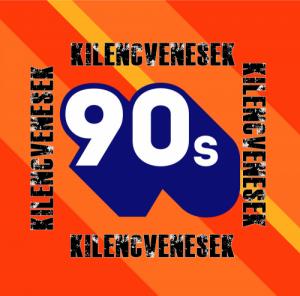 Kilencvenesek - 90's